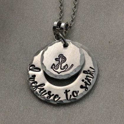 I Refuse To Sink - Anchor Jewelry -..