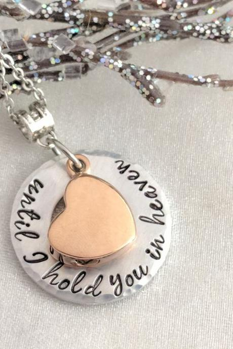 Hand Stamped Ashes Necklace - Urn for Ashes - Sympathy Gift - Hand Stamped Urn Jewelry - Until I Hold You In Heaven - Loss of Family - Memorial Keepsake - Rose Gold