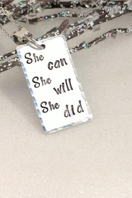 She Can She Will She Did-Statement Necklace-Inspirational Jewelry-Motivational Necklace-Graduation Necklace-Survivor Jewelry-Birthday Gift