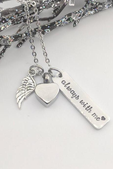 Hand Stamped Necklace Always With Me-Urn Jewelry-Cremation Urn Jewelry-Heart Urn Necklace-Ashes Necklace-Necklace for Ashes-Ashes Keepsake-Sympathy Gift-Loss Gift