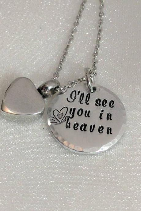 I'll See You In Heaven Hand Stamped Necklace - Memorial Hand Stamped Jewelry - Urn Necklace - Loss of Loved One - Remembrance Keepsake - In Loving Memory - Memorial Gift